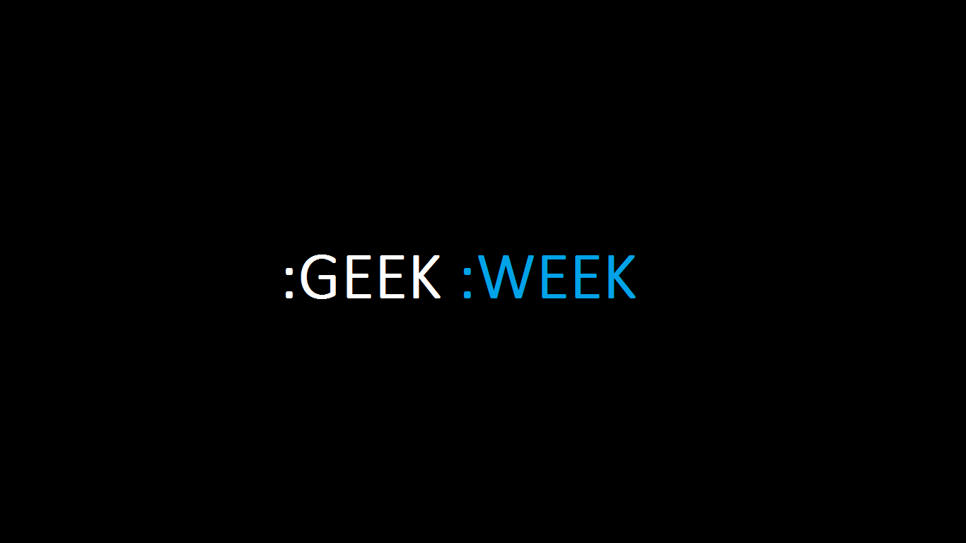 REPORT: Geek Week 2016