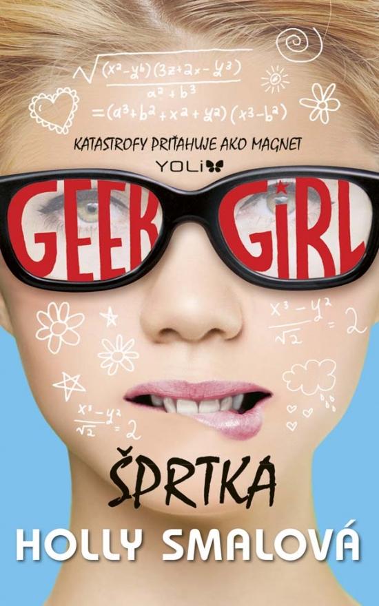 Recenzia – Holly Smalová – Geek Girl – Šprtka