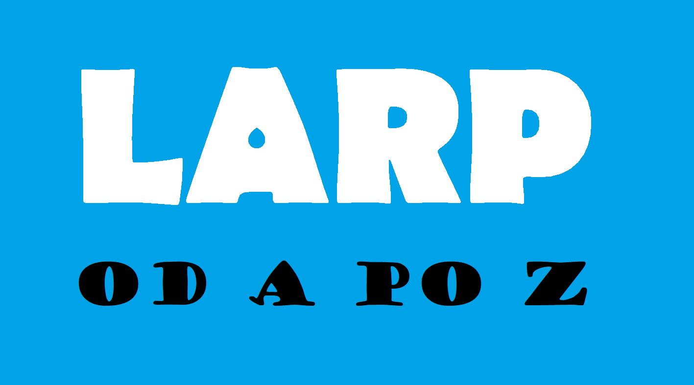 Larp od A po Z #1