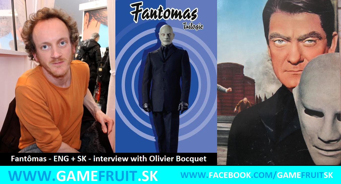 Fantômas – ENG + SK – interview with Olivier Bocquet
